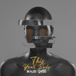 Skales This Your Body Mp3 Download
