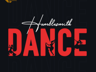Humblesmith Dance Mp3 Download