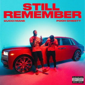 Gucci_Mane_-_Still_Remember_Ft_Pooh_Shiesty-1