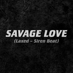 Jawsh_685_-_Savage_Love_Laxed_-_Siren_Beat_Ft_Jason_Derulo-1