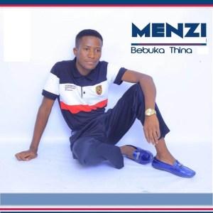 Menzi-Bebuka-Thina-Album-1