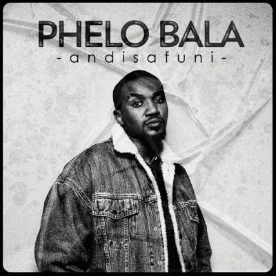 Phelo-Bala-E28093-Andisafuni