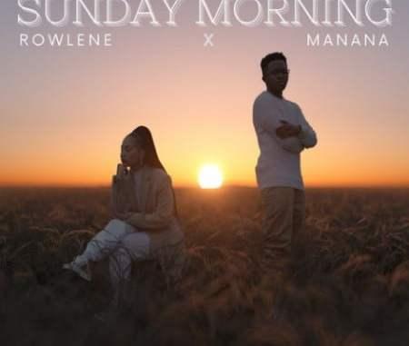 Rowlene-Sunday-Morning-ft.-Manana