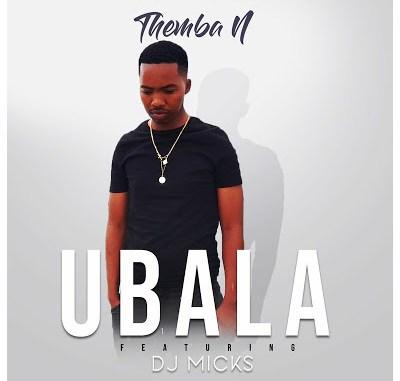 Themba-N-–-Ubala-Ft.-DJ-Micks-1