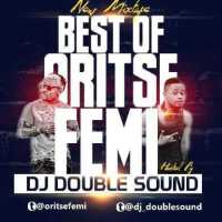 MIXTAPE: DJ Doublesound - Best of Oritsefemi mix
