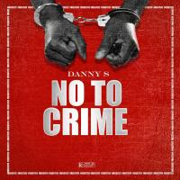 [Music] Danny S - No To Crime