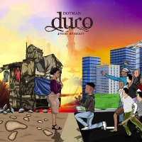 [Music] Dotman – Duro