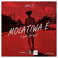 [Music] May D – Molatiwa É (I Gasto Find You)