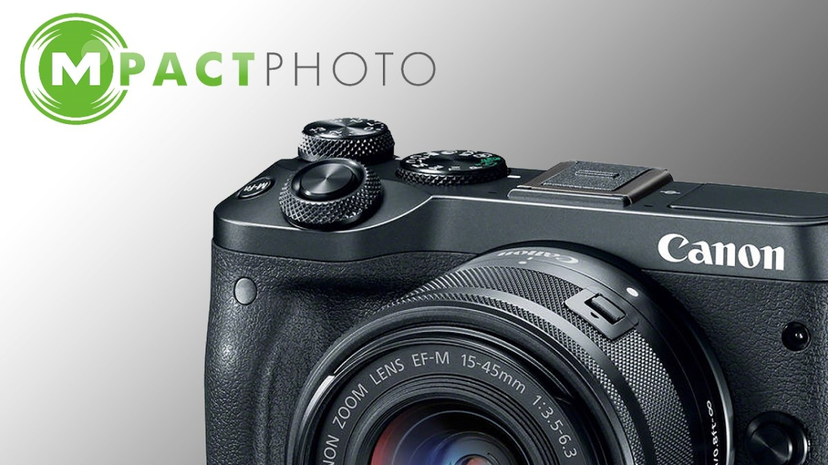 NEW CAMERA ANNOUNCED - Canon EOS M6 - MpactPhoto News