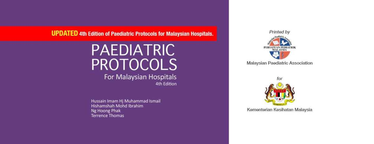 Updated Paediatric Protocols for Malaysian Hospitals, 4th Edition, 2019