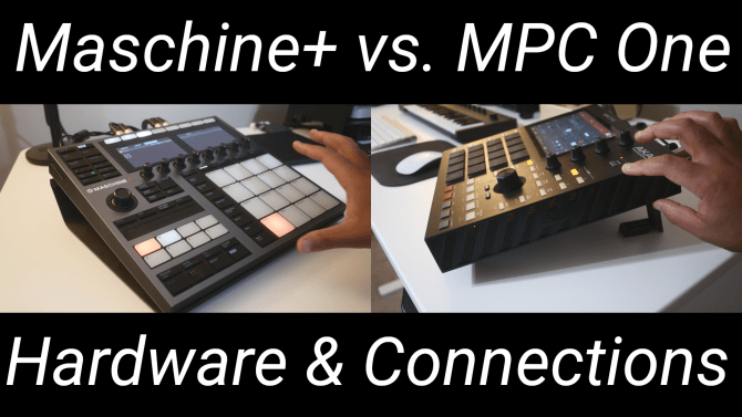 Maschine Plus vs. MPC One – Hardware Build & Connections