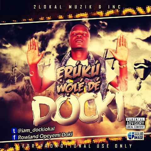 MUSIC: DOCKI [@iam_dockiokal] - ERUKU WOLEDE