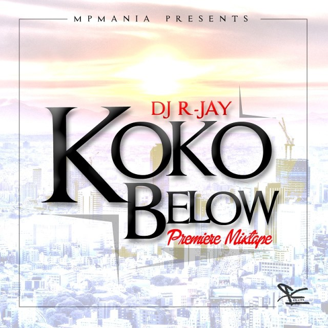 dj-rjay-KOKO-Below-Premiere-Art Download: Dj R-Jay [@djr_jay] - Koko Below Premiere Mixtape