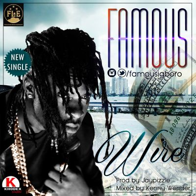 wpid-wire-artwork2 Famous [@Famousigboro] - Wire (prod by Jay Pizzle)