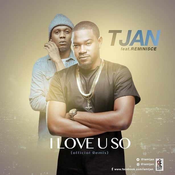 Artwork Download MP3: TJan [@iamtjan] – I Love U [remix] ft Reminisce