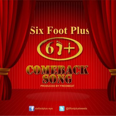 Six-Foot-Plus-Come-Back-Song Download MP3: Six Foot Plus [@6footplustweets] - Come Back Song