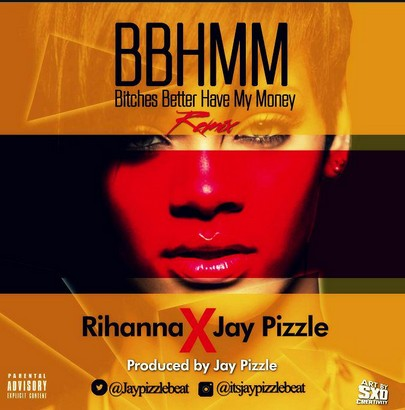 bbhmm1 Download: Jay Pizzle [@jaypizzlebeat] x Rihanna – BBHMM [remix] : Music