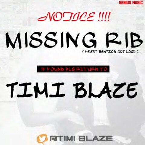 timi-blaze Download MP3: Timi Blaze [@timiblaze] - Missing Rib