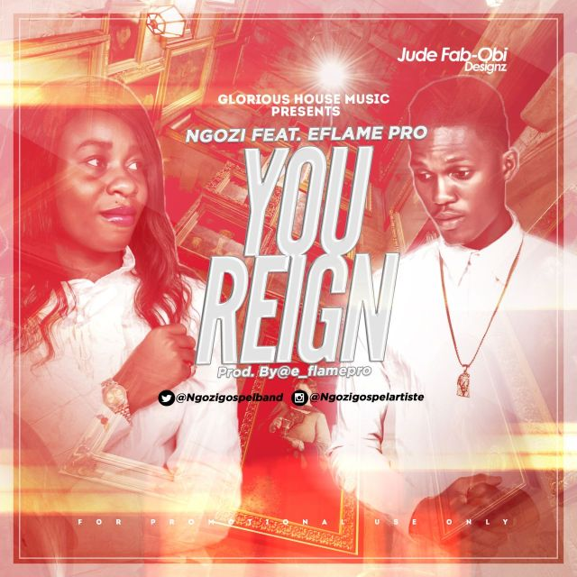 you-reign Download: Ngozi [@ngozigospelband] - You Reign ft. E-flamePRO : Music