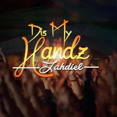 Dis-My-Handz-Jahdiel Download MP3:Jahdiel [@jahdielofficial] – Dis My Handz