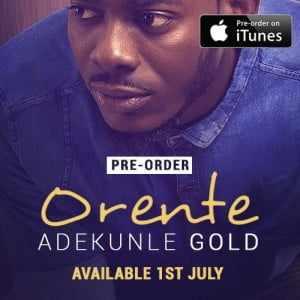 Orente1 Download MP3: Adekunle Gold [@adekunlegold] - Orente