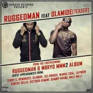 Ruggedman-Olamide Download MP3: Ruggedman [@ruggedybaba] – MMM2 [album teaser] ft Olamide