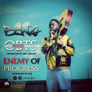 byno Download MP3: Byno [@iambyno] – Enemy Of Progress | Once Beaten Twice Shy