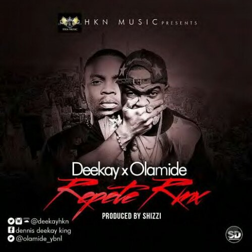 deekay Download MP3: Deekay [@deekayhkn] – Repete [remix] ft. Olamide