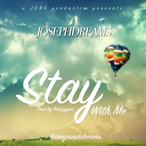 jd Download MP3: JosephDreams [@iamjosephdreams] - Stay With Me