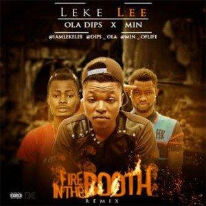 leke-lee1 Download MP3: Leke Lee [@iamlekelee] – Fire In The Booth [remix] ft. Min x Ola Dips
