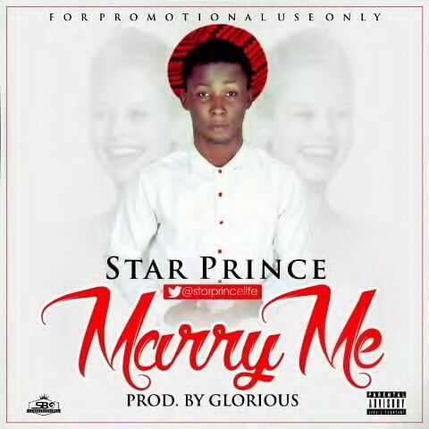 marry-me Download MP3: StarPrince [@starprincelife] - Marry Me