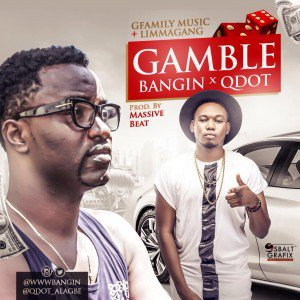 qdot-banging-mp3-download-gamble Download MP3: Qdot x Bangin - Gamble | @qdot_alagbe @wwwbangin
