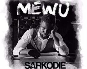 sarkodie Download MP3: Sarkodie [@sarkodie] – Mewu ft. Akwaboah