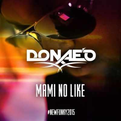 Donae-o Download MP3: Donae'o - Mami No Like [Afrobeats Remix] ft. Ice Prince x DJ Spinall | @donaeo