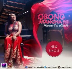 Princess-Pat-Akpabio-OBONG-AYANGHA-MI-Produced-By-Bard-Bishop-300x288 Download MP3: Princess Pat Akpabio [@patakpabio] - Obong Ayangha Mi