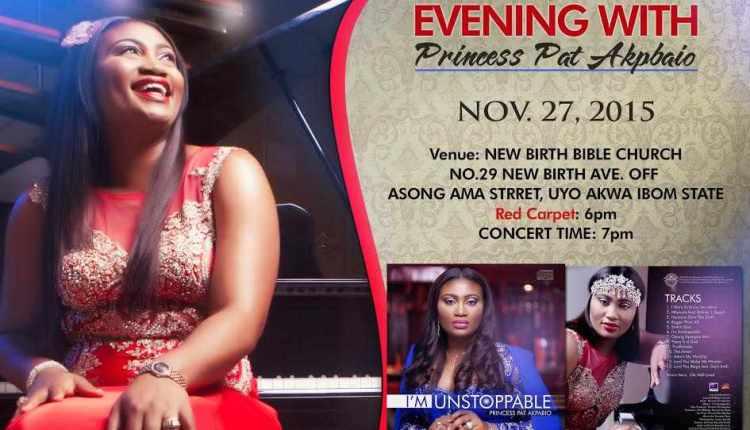 "Princess Pat Akpabio Set To Release Album ""I'M UNSTOPPABLE"" Nov 27th @ #AnEveningWithPrincessPatAkpabio"