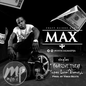 60e05283-953f-4621-ae9c-858a3dedea5f-300x300-2 MP3: Max - Forgive Them | Super Love