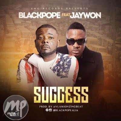 MP3-Black-Pope-Success-ft.-Jaywon-Artwork Download MP3: Black Pope - Success ft. Jaywon |[@blackpopealia]