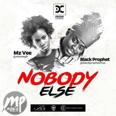 MP3-MzVee-Nobody-Else-ft.-Black-Prophet-Artwork Download MP3: MzVee - Nobody Else ft. Black Prophet |[@mzveegh]