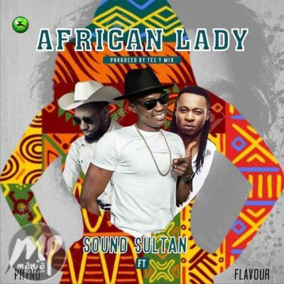 Video-MP3-Sound-Sultan-African-Lady-ft.-Phyno-Flavour-Artwork Video/MP3: Sound Sultan - African Lady ft. Phyno & Flavour |[@soundsultan]