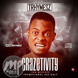 crazy1-300x300 MIXTAPE: TRHYMESZ - CRAZETIVITY | @Trhymesz #CrazetivityMixtape