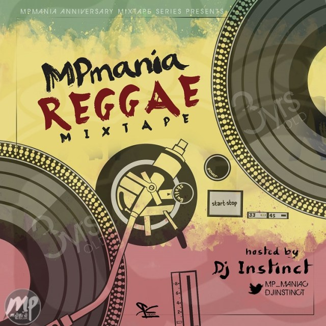Download: Dj Instinct - MPmania Reggae Mixtape | @mp_maniac @djinstinct