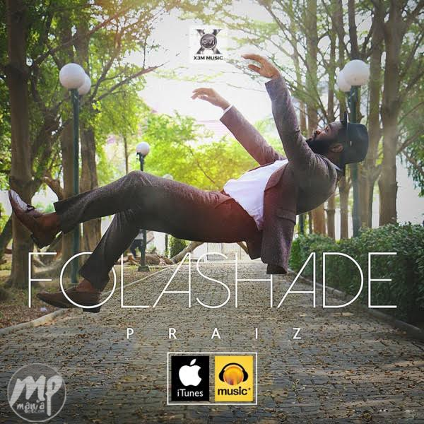 Download MP3: Praiz - Folashade |[@praiz8]