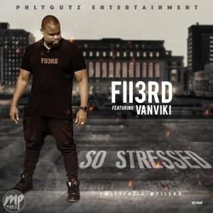 F1-300x300 MP3: Fii3rd - So Stressed Ft. VanViki