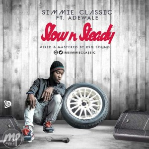 IMG-20170209-WA014-300x300 Simmie Classic ft. Adewale - Slow n Steady   @ImSimmieClassic