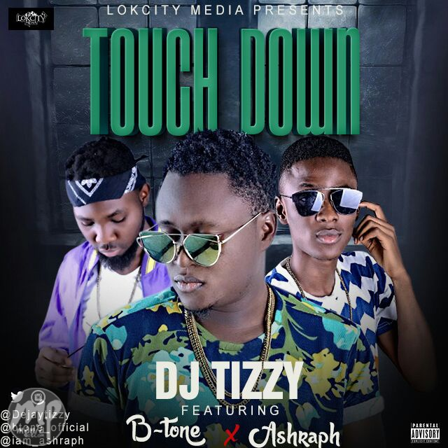 img-20170213-wa0008 Mp3: Dj Tizzy Ft. B-Tone & Ashraph - Touch Down (Prod. By Teddy Banty)