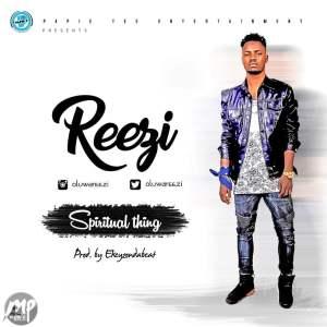 "reezi2yy-300x300 MP3: Reezi (@oluwareezi) - ""Spiritual Thing"" (Prod. by @Ekeyzondabeat)"