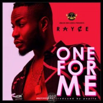 One-For-me-art MP3: Rayce - One For Me |[@talk2rayce]