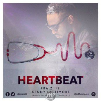 Praiz-Heartbeat-Remix-Artwork MP3: Praiz - Heart Beat (remix) ft. Kenny Latimore |[@praiz8]