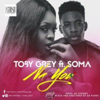 Toby-Grey-Na-U-Ft.-Soma-1 MP3: Toby Grey - Na U ft. Soma |[@iamtobygrey]